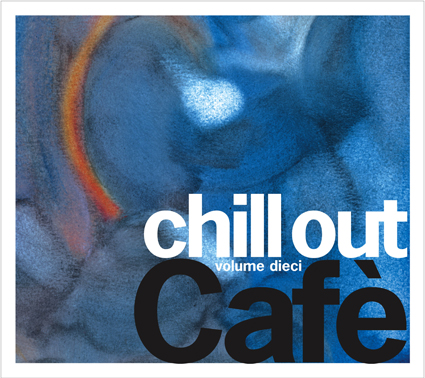 Chill Out Cafe volume dieci